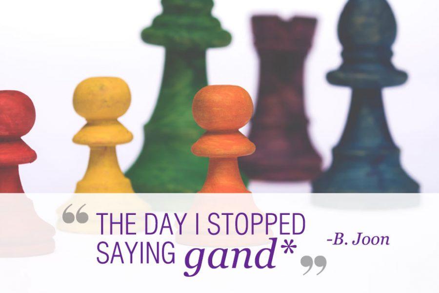 The Day I Stopped Saying Gandu