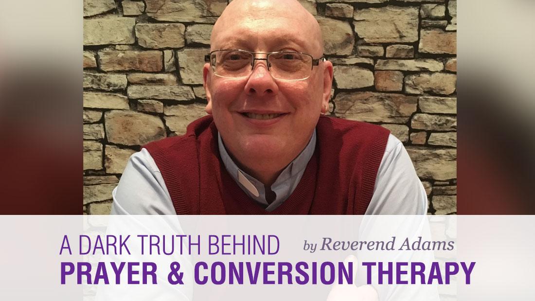 Revd Adams' Story - A Dark Truth Behind Prayer & Conversion Therapy