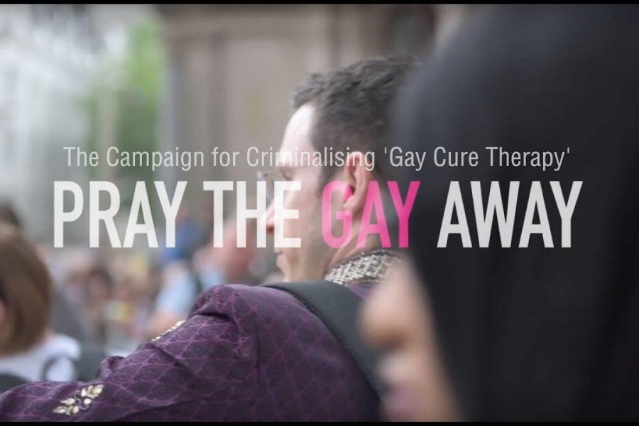 Pray the Gay Away - Criminalising Gay Cure Therapy